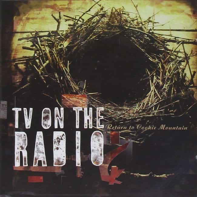 Return to Cookie Mountain is listed (or ranked) 4 on the list The Best TV On the Radio Albums, Ranked