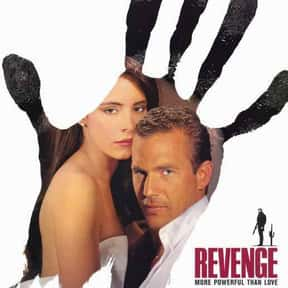Revenge is listed (or ranked) 25 on the list The Best Kevin Costner Movies