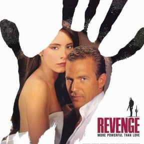Revenge is listed (or ranked) 18 on the list The Very Best Shows & Movies About Revenge