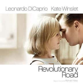 Revolutionary Road is listed (or ranked) 17 on the list The Best Movies About Infidelity