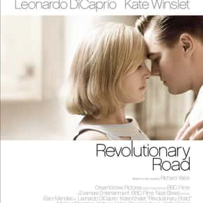 Revolutionary Road is listed (or ranked) 3 on the list 25+ Great Movies About Depressing Couples