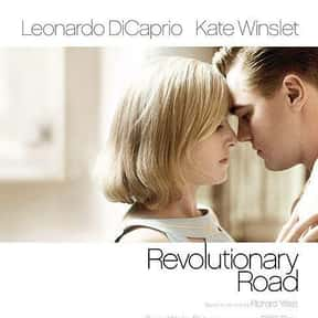 Revolutionary Road is listed (or ranked) 4 on the list The Best Kate Winslet Movies