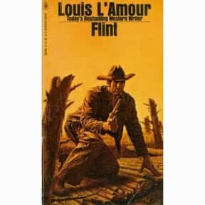 Flint is listed (or ranked) 21 on the list Louis L'Amour Books List