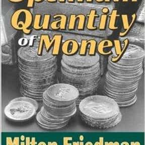 The optimum quantity of money is listed (or ranked) 17 on the list The Best Milton Friedman Books