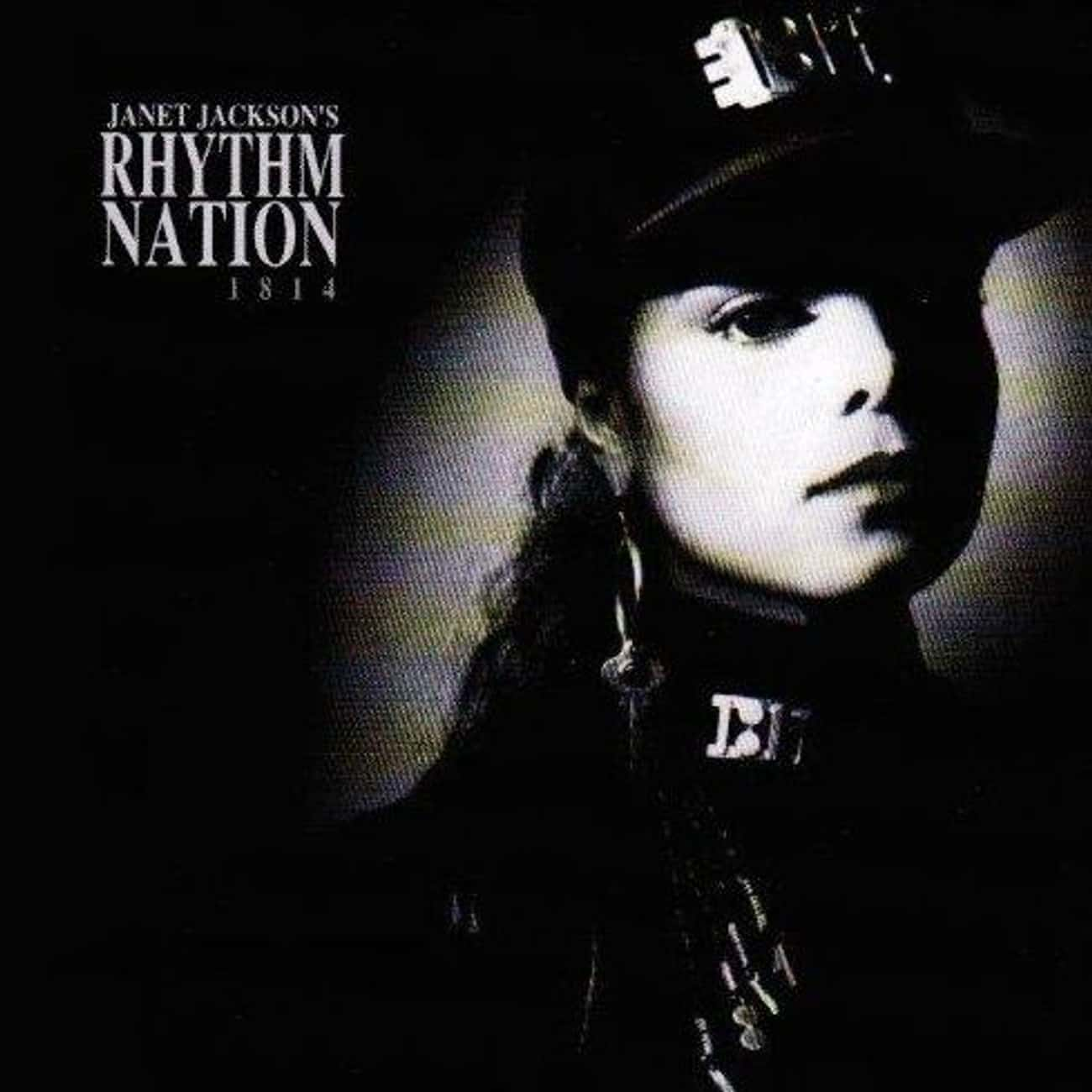 Janet Jackson's Rhythm Nation  is listed (or ranked) 2 on the list The Best Janet Jackson Albums of All Time