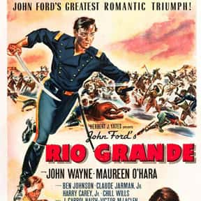 Rio Grande is listed (or ranked) 5 on the list The Best John Wayne Movies of All Time, Ranked