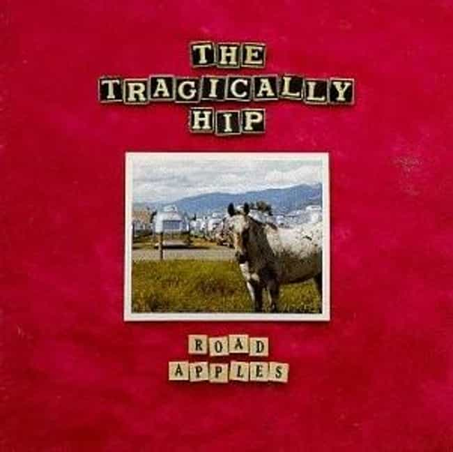 Road Apples is listed (or ranked) 3 on the list The Best Tragically Hip Albums of All Time
