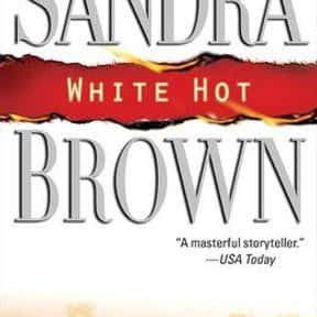 White Hot is listed (or ranked) 24 on the list The Best Sandra Brown Books