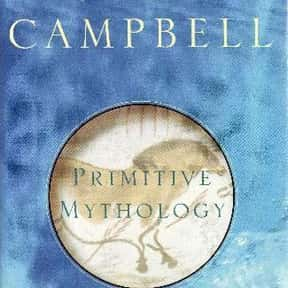 Primitive Mythology is listed (or ranked) 6 on the list The Best Joseph Campbell Books
