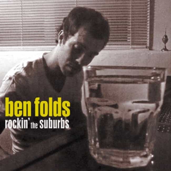 Rockin' the Suburbs is listed (or ranked) 2 on the list The Best Ben Folds Albums of All Time