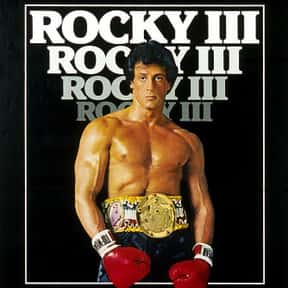 Rocky III is listed (or ranked) 14 on the list The Best Third Films In A Movie Series