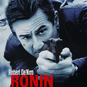 Ronin is listed (or ranked) 17 on the list The Best Robert De Niro Movies