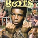 Roots is listed (or ranked) 2 on the list Well-Made Movies About Slavery