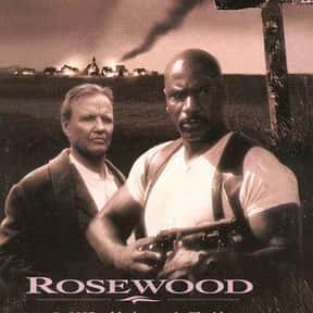 Rosewood is listed (or ranked) 25 on the list The Best Movies Based on Real Murders