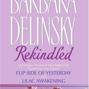 Rekindled is listed (or ranked) 14 on the list The Best Barbara Delinsky Books