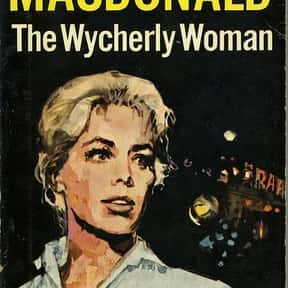 Wycherly Woman is listed (or ranked) 12 on the list The Best Ross Macdonald Books