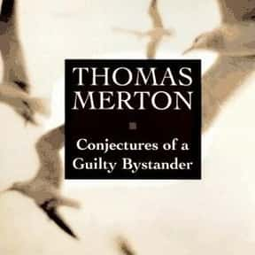 Conjectures of a guilty bystan is listed (or ranked) 5 on the list The Best Thomas Merton Books