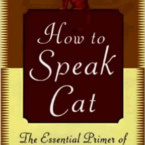 How to speak Cat is listed (or ranked) 16 on the list The Best Books About Cat Care
