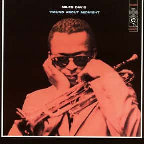 'Round About Midnight is listed (or ranked) 2 on the list The Best Miles Davis Albums of All Time