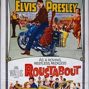 Roustabout is listed (or ranked) 12 on the list The Best Elvis Presley Movies