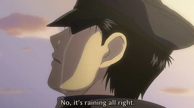 Roy Mustang is listed (or ranked) 1 on the list The 20 Saddest Anime Quotes That Make You Cry Every Time