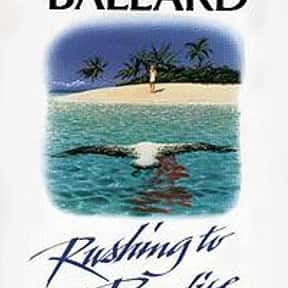 Rushing to Paradise is listed (or ranked) 21 on the list The Best J. G. Ballard Books