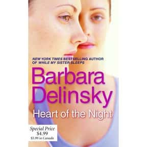 Heart of the Night is listed (or ranked) 15 on the list The Best Barbara Delinsky Books