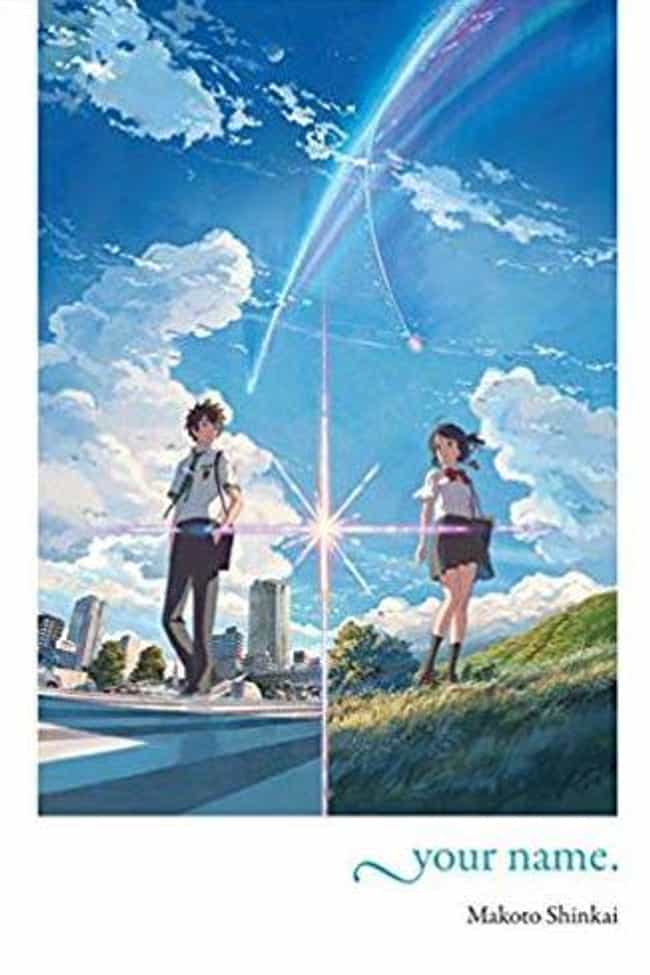 Your Name is listed (or ranked) 4 on the list The 15 Best Anime Light-Novels You Should Read