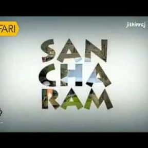 Sancharam is listed (or ranked) 3 on the list The Best Travel Documentary TV Shows