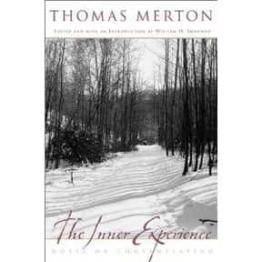 The Inner Experience is listed (or ranked) 20 on the list The Best Thomas Merton Books