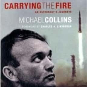 Carrying the Fire is listed (or ranked) 1 on the list The Best Astronaut Autobiographies