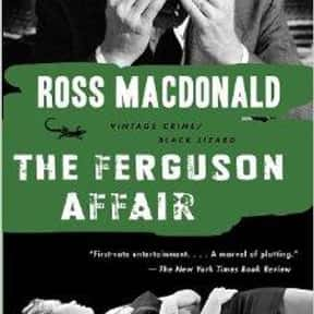 Ferguson Affair is listed (or ranked) 14 on the list The Best Ross Macdonald Books
