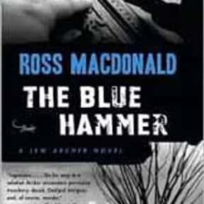 The Blue Hammer is listed (or ranked) 23 on the list The Best Ross Macdonald Books