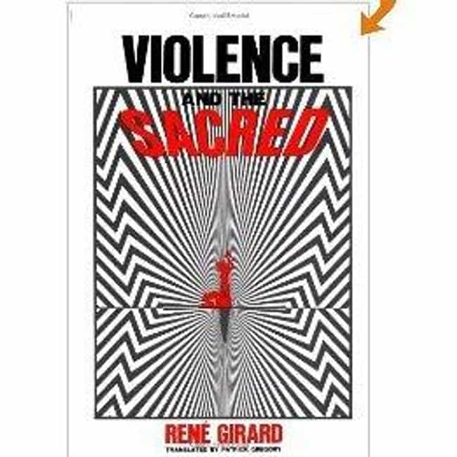Violence and the Sacred is listed (or ranked) 2 on the list 5 Hardest Books To Read (That Are Totally Worth It)